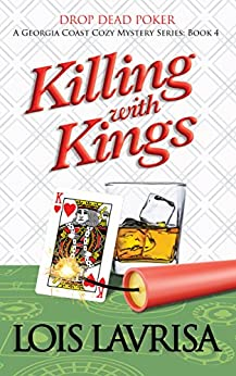 Killing With Kings (Georgia Coast Cozy Mysteries Book 4) by [Lois Lavrisa]