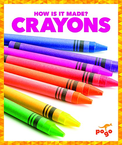 Crayons (How Is It Made?)