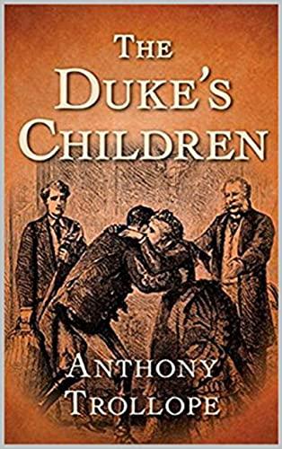 The Duke's Children (Palliser series) Annotated (English Edition)