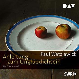Anleitung zum Unglücklichsein                   Autor:                                                                                                                                 Paul Watzlawick                               Sprecher:                                                                                                                                 Ernst Konarek                      Spieldauer: 1 Std. und 53 Min.     23 Bewertungen     Gesamt 4,4