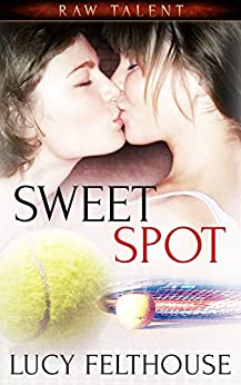Sweet Spot: A Lesbian Sports Romance Novella by [Lucy Felthouse]