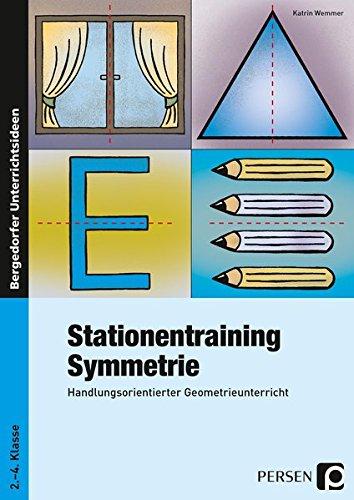 Stationentraining Symmetrie: Handlungsorientierter Geometrieunterricht (2. bis 4. Klasse)