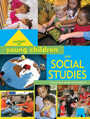 Spotlight on Young Children and Social Studies (Spotlight on Young Children series)