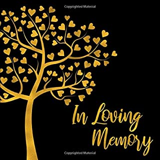 In Loving Memory: Black & Gold Heart Tree Silhouette Guest Book for Funeral or Celebration of Life or Memorial Service - Signature Register Sign In ... for Email, Name and Address - Square Size