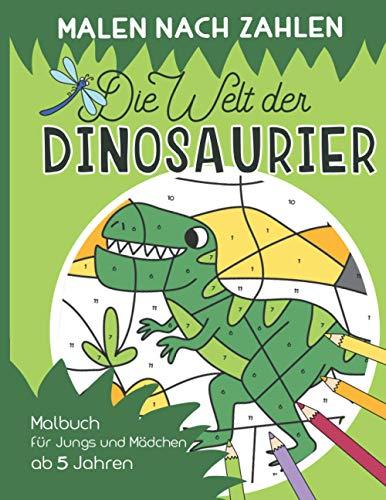 Malen nach Zahlen – Die Welt der Dinosaurier: Malen, lesen und lernen –...