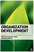 Organization Development: A Practitioner's Guide for OD and HR by Mee-Yan Cheung-Judge (2011-05-15)