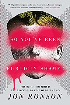 So You've Been Publicly Shamed by [Jon Ronson]