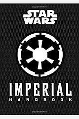 Star Wars®: Imperial Handbook: (Star Wars Handbook, Book About Star Wars Series) (Star Wars (Chronicle)) Hardcover