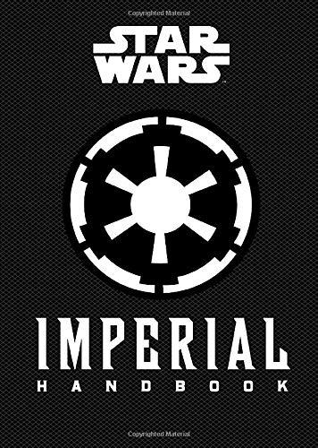 Star Wars(r) Imperial Handbook: (star Wars Handbook, Book about Star Wars Series) (Star Wars (Chronicle))