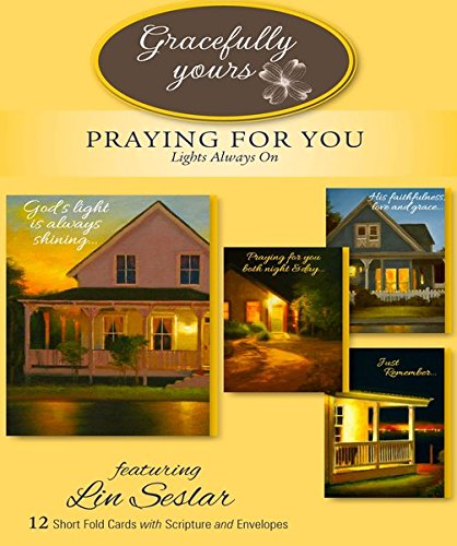 Gracefully Yours Praying for You - Lights Always On Greeting Cards Featuring Lin Seslar, 12, 4 Designs/3 Each with Scripture Message