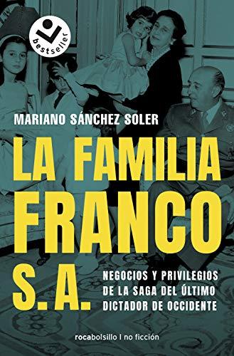 La familia Franco S.A.: Negocios y privilegios de la saga del último dictador de Occidente