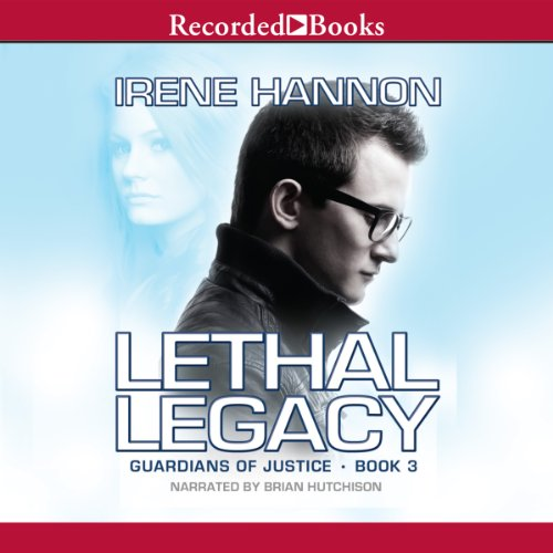 Lethal Legacy: Guardians of Justice, Book 3