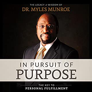 In Pursuit of Purpose                   By:                                                                                                                                 Myles Munroe                               Narrated by:                                                                                                                                 Korbid Thompson                      Length: 4 hrs and 24 mins     1 rating     Overall 5.0