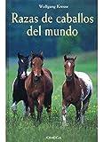 RAZAS DE CABALLOS DEL MUNDO (GUIAS DEL NATURALISTA-ANIMALES