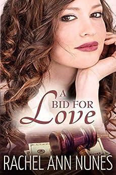 A Bid For Love: (Deal for Love, Book 1) (Love Series) by [Rachel Ann Nunes]