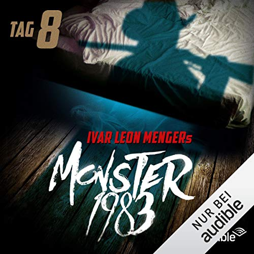 Monster 1983 - Tag 8     Monster 1983, 1.8              By:                                                                                                                                 Anette Strohmeyer                               Narrated by:                                                                                                                                 David Nathan,                                                                                        Luise Helm,                                                                                        Benjamin Völz,                   and others                 Length: 1 hr and 7 mins     Not rated yet     Overall 0.0