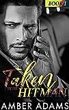 Taken By The Hitman I: A Forbidden Love-on-the-Run Romance Series (Hitman Romance Series Book 1) (English Edition)