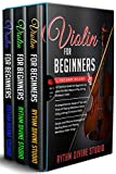 Violin for Beginners: 3 in 1- Beginner's Guide+ Tips and Tricks+ Simple and Effective Strategies of Reading Music and Playing Melodious Violin Songs (English Edition)