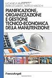Pianificazione, organizzazione e gestione tecnico-economica della manutenzione
