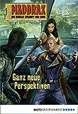 Maddrax 512 - Science-Fiction-Serie: Ganz neue Perspektiven (German Edition)