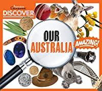 Discover: Our Australia (DISCOVER AUSTRALIAN GEOGRAPHIC)