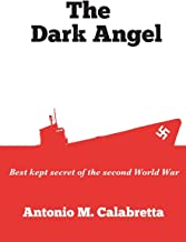 The Dark Angel: Best Kept Secret of World War II