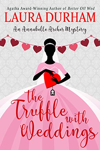 The Truffle with Weddings (Annabelle Archer Wedding Planner Mystery Book 12)