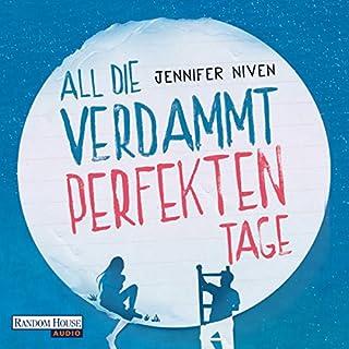 All die verdammt perfekten Tage                   Autor:                                                                                                                                 Jennifer Niven                               Sprecher:                                                                                                                                 Annina Braunmiller-Jest,                                                                                        Patrick Mölleken                      Spieldauer: 9 Std. und 48 Min.     149 Bewertungen     Gesamt 4,3
