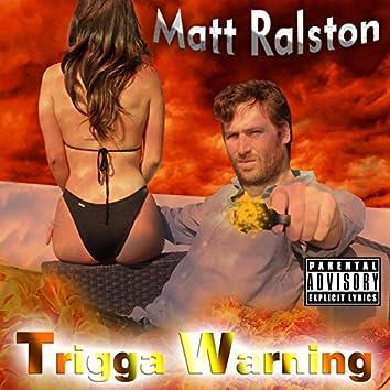 Trigga Warning