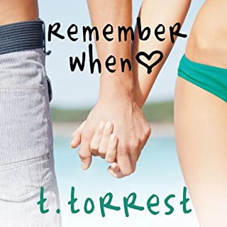 Remember When     Remember Trilogy, Book 1              By:                                                                                                                                 T. Torrest                               Narrated by:                                                                                                                                 Allyson Ryan                      Length: 8 hrs and 10 mins     445 ratings     Overall 4.3