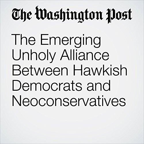 The Emerging Unholy Alliance Between Hawkish Democrats and Neoconservatives copertina