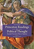Princeton Readings in Political Thought: Essential Texts from Plato to Populism--Second Edition