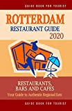 Rotterdam Restaurant Guide 2020: Your Guide to Authentic Regional Eats in Rotterdam, The Netherlands (Restaurant Guide 2020)