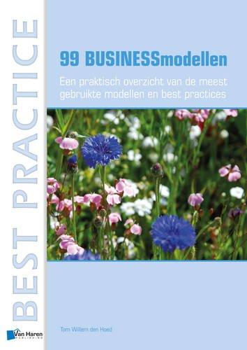 99 businessmodellen: Een praktisch overzicht van de meest gebruikte modellen en best practices
