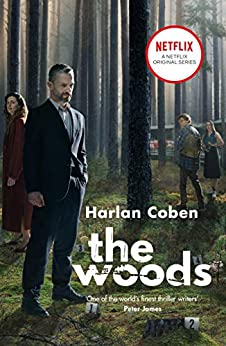 The Woods: NOW A NETFLIX ORIGINAL SERIES by [Harlan Coben]