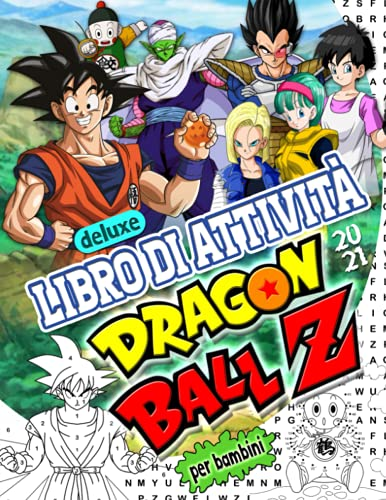 Dragon Ball Z Libro Di Attività: Dragon Ball Z 2021 Libro Di Attività Per I Bambini: Nuovo Livello Di Intrattenimento Con Completa Il Quadro, Colorazione, Punto A Punto E Altro Ancora!(Non Ufficiale)