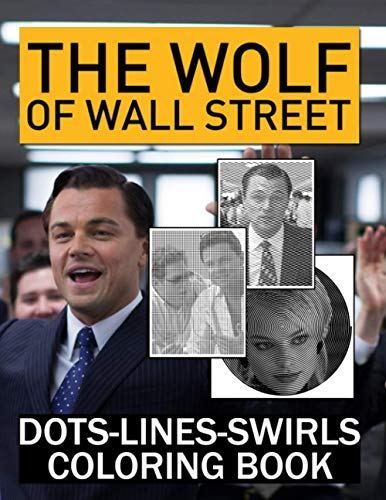 The Wolf Of Wall Street Dots Lines Swirls Coloring Book: Activity Dots-Lines-Swirls Books For Adults, Teenagers