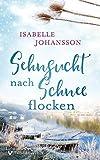 Sehnsucht nach Schneeflocken: Liebesroman (Liebe in Talland Bay 2)