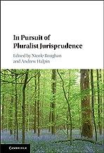 In Pursuit of Pluralist Jurisprudence