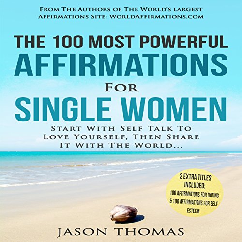 The 100 Most Powerful Affirmations for Single Women audiobook cover art