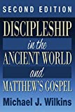 Discipleship in the Ancient World and Matthew's Gospel, Second Edition