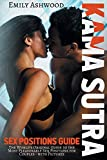 Kama Sutra Sex Positions Guide: The World's Original Guide to the Most Pleasurable Sex Positions for Couples - with Pictures