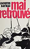 Mai retrouvé: Contribution à l'histoire du mouvement révolutionnaire du 3 mai au 16 juin 1968