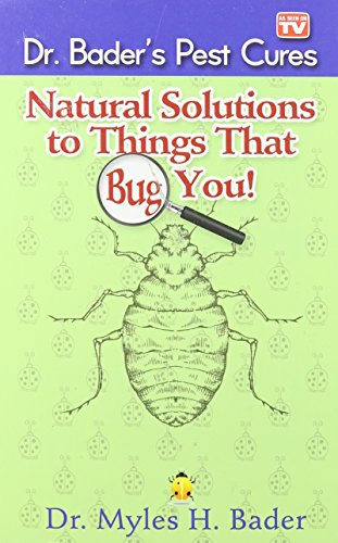 Natural Solutions to Things That Bug You by Dr. Myles Bader (2012-12-24)