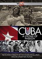 Cuba: A Lifetime of Passion [DVD]