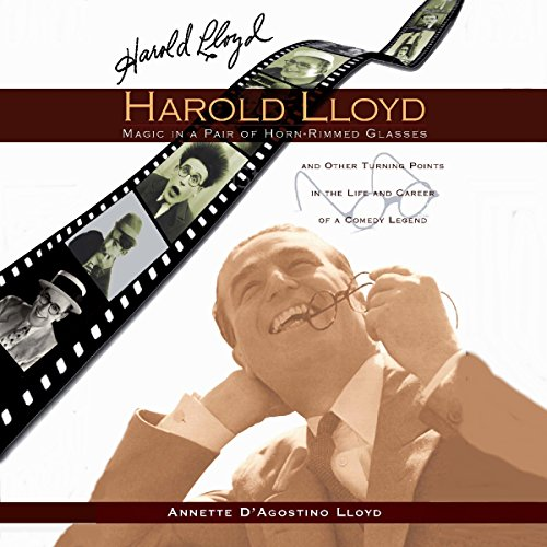 Harold Lloyd: Magic in a Pair of Horn-Rimmed Glasses audiobook cover art