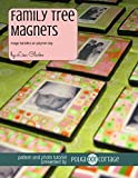 Family Tree Magnets: Image Transfers in Polymer Clay (English Edition)