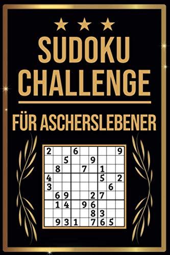 SUDOKU Challenge für Ascherslebener: Sudoku Buch I 300 Rätsel inkl. Anleitungen & Lösungen I Leicht bis Schwer I A5 I Tolles Geschenk für Ascherslebener