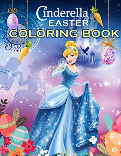 Cinderella Easter Coloring Book: An Amazing Easter Coloring Book For Relaxing And Relieving Stress Through Plenty Of Cinderella Images