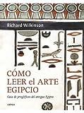 Cómo leer el arte egipcio: Guía de Jeroglíficos del Antiguo Egipto